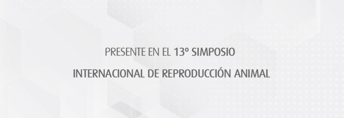 (Español) Presentes en el 13º Simposio Internacional de Reproducción animal (IRAC)