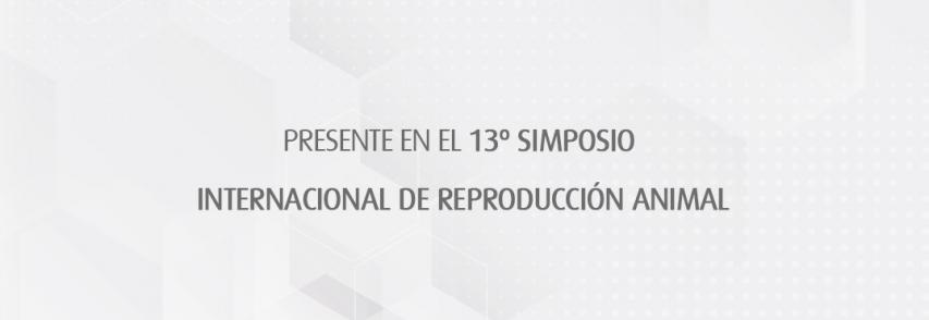 Presentes en el 13º Simposio Internacional de Reproducción animal (IRAC)